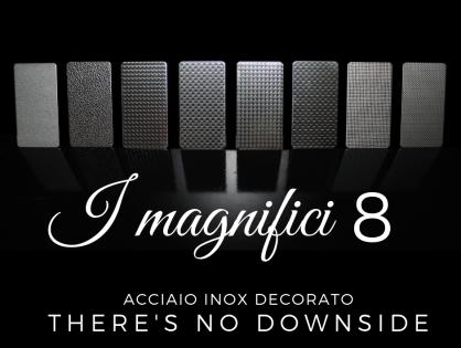 I Magnifici 8: Acciai Inox Decorati Rimex Metals